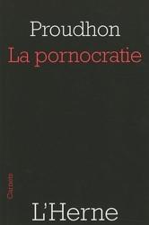 La pornocratie de Pierre-Joseph Proudhon