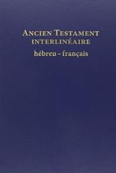 Ancien testament interlinéaire - Hébreu-français d'Alliance biblique universelle