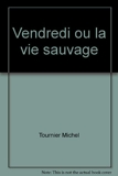 Vendredi ou la vie sauvage - Gallimard Folio Junior
