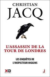 Les Enquêtes De L'inspecteur Higgins Tome 2 - L'assassin De La Tour De Londres de Christian Jacq