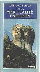Les Hauts lieux de la spiritualité en Europe de Jacques Brosse