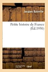 Petite histoire de France de Jacques Bainville