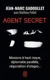 Agent secret - Missions à haut risque, diplomatie parallèle, négociation d'otages... - J'ai lu - 11/04/2018