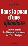 Dans la peau d'une djihadiste - Robert Laffont - 01/01/2015