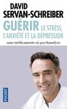 Guerir le stress, l'anxiété et la dépression