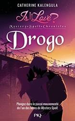Is it love - Mystery Spell Chronicles - Drogo (1) de Catherine KALENGULA
