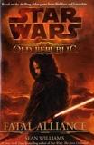 Star Wars - Fatal Alliance: The Old Republic (Star Wars the Old Republic) by Sean Williams (2010-07-23) - Titan Books Ltd - 23/07/2010