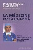 La medecine face a l'au-dela - Pour la première fois, des médecins parlent... - Les éditions Trédaniel - 09/12/2010