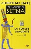 Les enquêtes de Setna, tome 1 - La tombe maudite de Christian Jacq ( 6 novembre 2014 )
