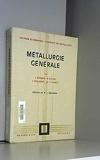 Metallurgie Generale - Maitrise Es Sciences - Certificat De Metallurgie.