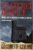 Le secret dévoilé - Enquête au coeur du mystère... de Giacometti (Préface),Ravenne (Préface),Christian Doumergue ( 6 juin 2013 ) - L'OPPORTUN (6 juin 2013)
