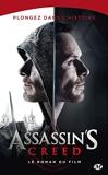 Assassin's creed - Le roman du film - Bragelonne - 06/01/2017