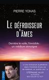Le défroisseur d'âmes - Derrière le voile, l'invisible : un médium témoigne - Format Kindle - 5,49 €
