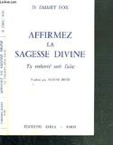 Affirmez La Sagesse Divine - Ta Volonte Soit Faite - Astra
