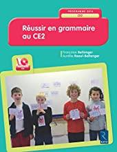 Réussir en grammaire au CE2 (+CD-Rom) - Nouveau programme 2016 de Françoise Bellanger