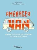 Aménager son van - Mobilier, électricité, eau, isolation : les clés pour se lancer