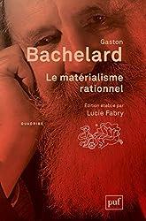 Le matérialisme rationnel - Édition établie par Lucie Fabry de Gaston Bachelard