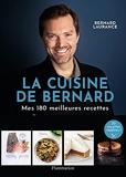 La Cuisine de Bernard - Mes 150 meilleures recettes