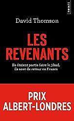 Les revenants - Ils étaient partis faire le jihad,ils sont de retour en France de David Thomson