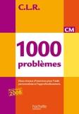 1000 problèmes CM - Livre de l'élève - Ed.2010