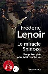Le miracle Spinoza - Une philosophie pour éclairer notre vie de Frédéric Lenoir