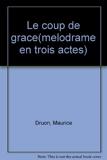 Le coup de grace - Melodrame en trois actes - Editions Gallimard - 12/11/1953