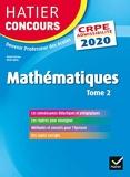 Mathématiques Tome 2 - CRPE 2020 - Epreuve écrite d'admissibilité - Hatier - 05/06/2019