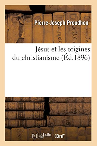Jésus et les origines du christianisme (Éd.1896)