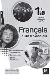 Passerelles - FRANCAIS 1re bac pro - Ed. 2020 - Guide pédagogique de Michèle Sendre-Haïdar