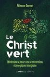 Le Christ vert - Itinéraires pour une conversion écologique intégrale