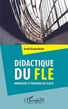 Didactique du FLE - Démarches et pratiques de classe