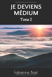 Je deviens médium - Tome 2 de Fabienne Bizet