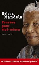 Pensées pour moi-même - 60 Années De Réflexions Politiques Et Spirituelles de Nelson Mandela