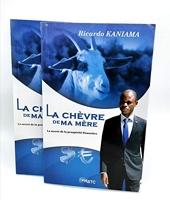 La Chèvre de ma mère - Le secret de la prospérité financière de Ricardo Kaniama
