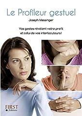 Le Profileur gestuel - Vos gestes révèlent votre profil et celui de vos interlocuteurs ! de Joseph MESSINGER