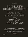 50 Plats De Grands Chefs - Qu'il faut avoir goûtés une fois dans sa vie