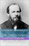 Les Frères Karamazov - (Version complète les 10 volumes) - Format Kindle - 2,16 €