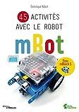 45 activités avec le robot mBot - Pour mBlock 5. Approuvé par makeblock education.