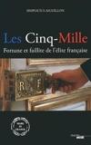 Les cinq-mille - Fortune et faillite de l'élite française