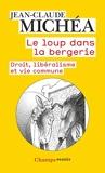 Le loup dans la bergerie - Droit, libéralisme et vie commune - Flammarion - 11/09/2019