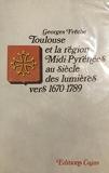 Toulouse et la région Midi-Pyrénées au siècle des Lumières (vers 1670-1789)