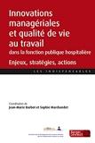 Innovations managériales et qualité de vie au travail dans les établissements de la fonction publique hospitalière - Enjeux, stratégies, actions