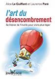 L'art du désencombrement - Se libérer de l'inutile pour vivre plus léger - JOUVENCE - 09/03/2009