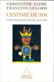 L'estime de soi - S'aimer pour mieux vivre avec les autres de François Lelord ,Christophe André ( 31 décembre 2001 ) - 31/12/2001