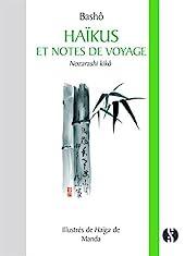 Haikus et Notes de Voyage - Nozarashi kikô de Bashô