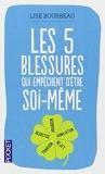 Les 5 blessures qui empêchent d'être soi-même by Lise Bourbeau (2013-01-17) - Pocket - 17/01/2013
