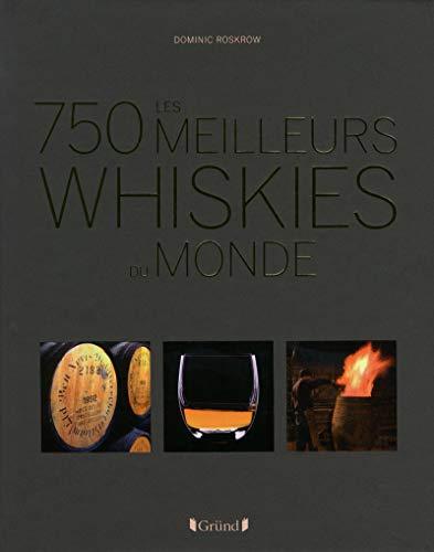 Les 750 meilleurs whiskies du monde