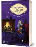 Une année de Magie - 366 Façons D'Enchanter Sa Vie