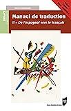 Version espagnole moderne - Manuel de traduction - II. Prépas, Licence, Capes, Agrégation.