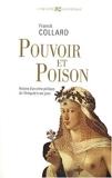 Pouvoir et poison - Histoire d'un crime politique de l'Antiquité à nos jours de Collard. Franck (2007) Broché